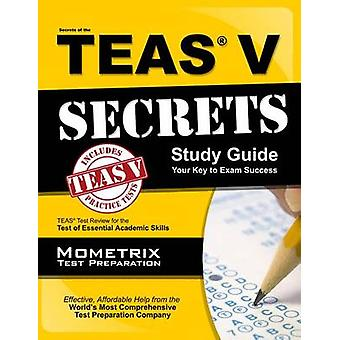 Secrets of the TEAS Exam - Study Guide Your Key to Exam Success by Med
