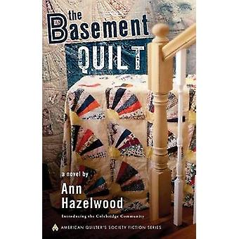 The Basement Quilt - Introducing the Colebridge Community by Hazelwood