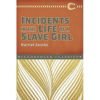 Incidents in the Life of a Slave Girl by Harriet Ann Jacobs - 9781945