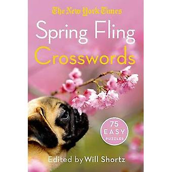 The New York Times Spring Fling Crosswords - 75 Easy Puzzles by New Yo
