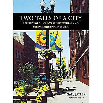 Two Tales of a City: Rebuilding Chicago's Architectural and Social Landscapes, 1986-2005