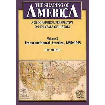 The Shaping of America - A Geographical Perspective on 500 Years of Hi