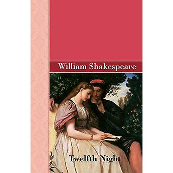 Twelfth Night by Shakespeare & William