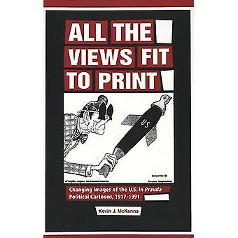 All the Views Fit to Print by Kevin J. McKenna