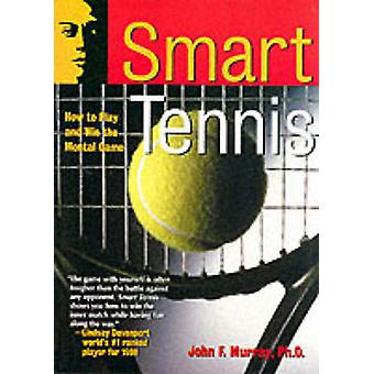 Smart Tennis by Murray & John F.