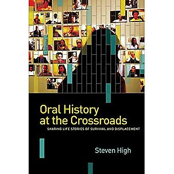 Oral History at the Crossroads (Shared: Oral and Public History Series)