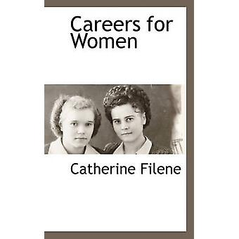 Careers for Women by Filene & Catherine