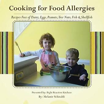 Cooking for Food Allergies Recipes Free of Dairy Eggs Peanuts Tree Nuts Fish  Shellfish by Schiraldi & Melanie