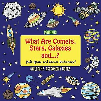 What Are Comets Stars Galaxies and ... Kids Space and Science Dictionary  Childrens Astronomy Books by Pfiffikus