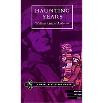 HAUNTING YEARS by Andrews & William Linton