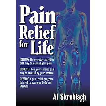 Pain Relief for Life by Skrobisch & Al