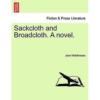Sackcloth and Broadcloth. a Novel. by Middlemass & Jean