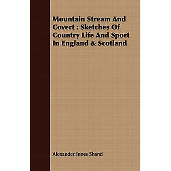 Mountain Stream and Covert Sketches of Country Life and Sport in England  Scotland by Shand & Alexander Innes