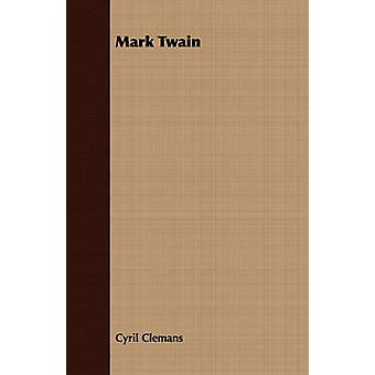 Mark Twain by Clemans & Cyril