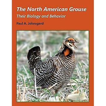 The North American Grouse Their Biology and Behavior by Johnsgard & Paul