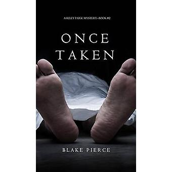 Once Taken a Riley Paige MysteryBook 2 by Pierce & Blake