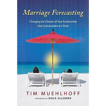 Marriage Forcasting by Muehlhoff & Tim