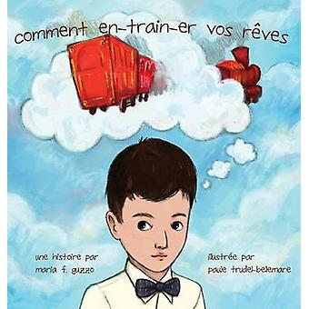 comment entrainer vos reves by GUZZO & MARIA F