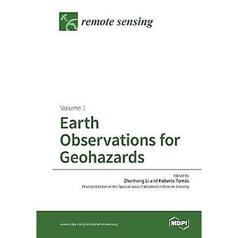Earth Observations for Geohazards Volume 1 by Li & Zhenhong