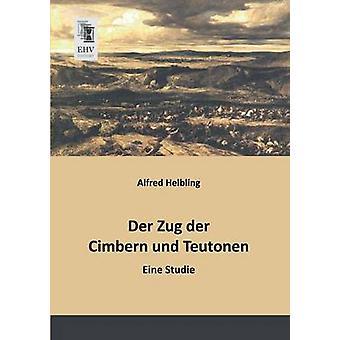 Der Zug Der Cimbern Und Teutonen by Helbling & Alfred