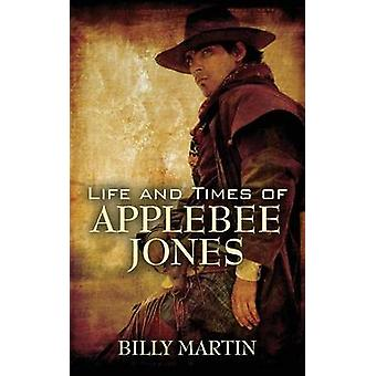 Life and Times of Applebee Jones by Martin & Billy