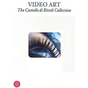 Video Art - The Castello di Rivoli Collection by Ida Gianelli - Marcel