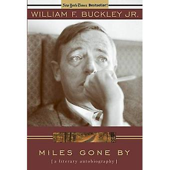 Miles Gone By - A Literary Autobiography by William F. Buckley - 97808