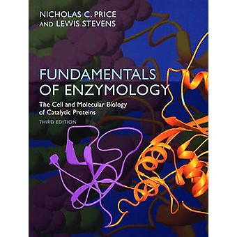 Fundamentals of Enzymology - Cell and Molecular Biology of Catalytic P