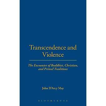 Transcendentie en geweld - De ontmoeting van boeddhistische - christelijke - een