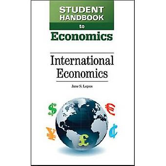Studenthandbok till ekonomi - Internationell ekonomi av Jane S. Lop