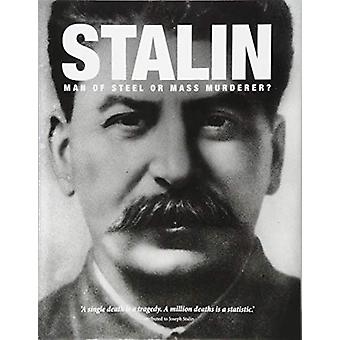 Stalin - Man of Steel or Mass Murderer? by Michael Kerrigan - 97817827