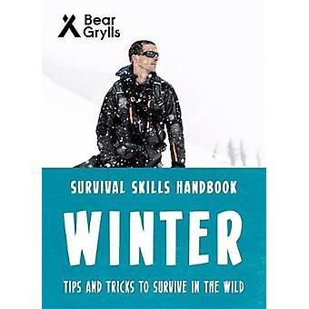 Bear Grylls Survival Skills - Winter by Bear Grylls - 9781786961198 Bo