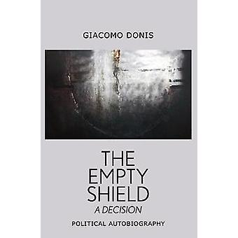 The Empty Shield - A Decision by Giacomo Donis - 9781912477920 Book