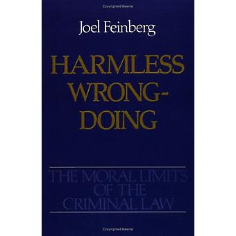 The Moral Limits of the Criminal Law - Volume 4 - Harmless Wrongdoing b