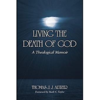Living the Death of God: A Theological Memoir