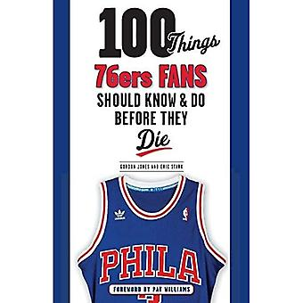 100 THINGS 76ERS FANS SHOULD K (100 Things...Fans Should Know)