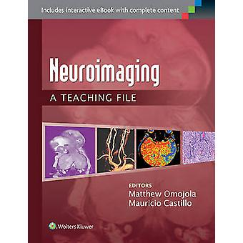 Neuroimaging - A Teaching File (11th edition) by Matthew Omojola - Mau