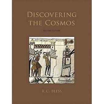 Discovering the Cosmos - second edition by R. C. Bless - 978189138971