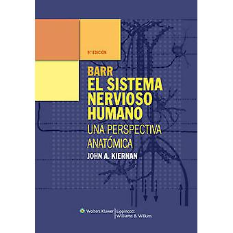 Barr el Sistema Nervioso Humano (10th Revised edition) by John A. Kie