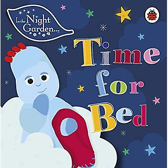 In the Night Garden - Time for Bed by In the Night Garden - 9780241375