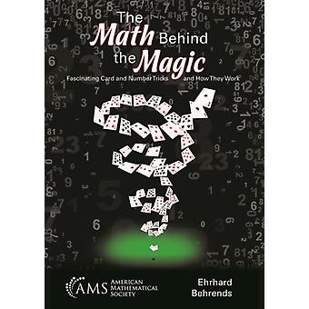 The Math Behind the Magic by Behrends & Ehrhard