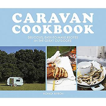 Caravan Cookbook - Delicious - easy-to-make recipes in the great outdo