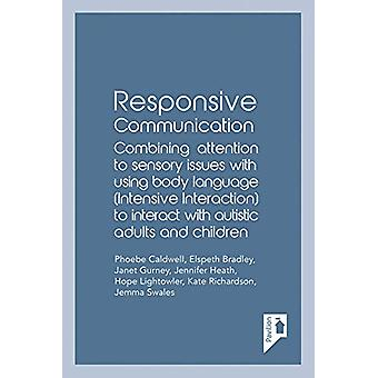 Responsive Communication - Combining attention to sensory issues with