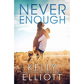 Never Enough by Kelly Elliott - 9781542018791 Book