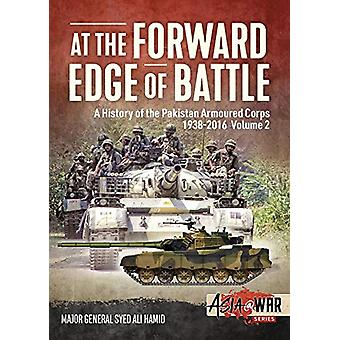 At the Forward Edge of Battle Volume 2 - A History of the Pakistan Arm