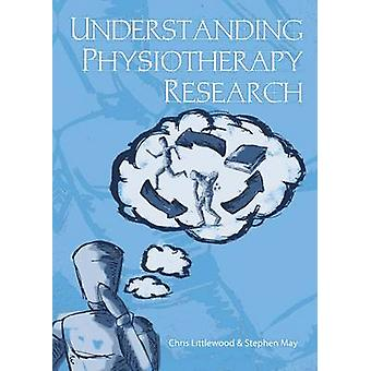 Understanding Physiotherapy Research (1st Unabridged) by Chris Little