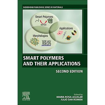 Smart Polymers and Their Applications by Edited by Maria Rosa Aguilar & Edited by Julio San Roman