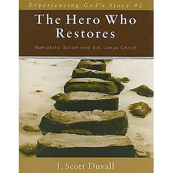 Hero Who Restores The Humanity Satan and Sin Jesus Christ 2 Experiencing God's Story