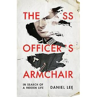 The SS Officer's Armchair In Search of a Hidden Life