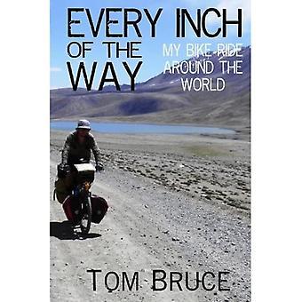 Varje tum av vägen: Min cykeltur runt om i världen